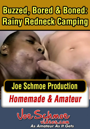 Joe Schmoe - Buzzed, Bored and Boned - Rainy Redneck Camping