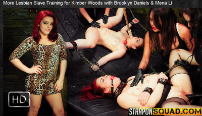 StraponSquad — Jun 03, 2016 - More Lesbian Slave Training for Kimber Woods with B. Daniels & M. Lee