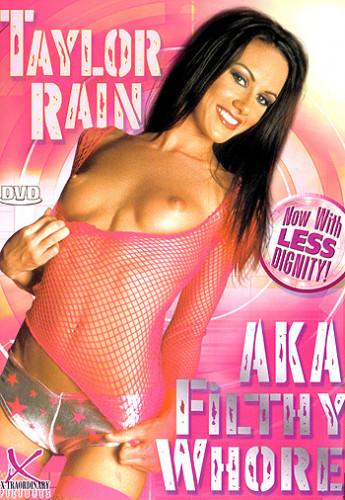 Taylor Rain Aka Filthy Whore