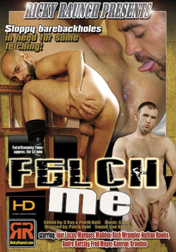 Description Felch Me(Sloppy Barebackholes)- Fred Mayer, Igor Lucas, Nathan Hawke