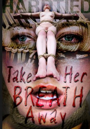 Take Her Breath Away ( Jul 26, 2017) (tease, bondage, watch, vid)