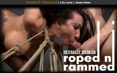 Sexuallybroken – Roped N' Rammed