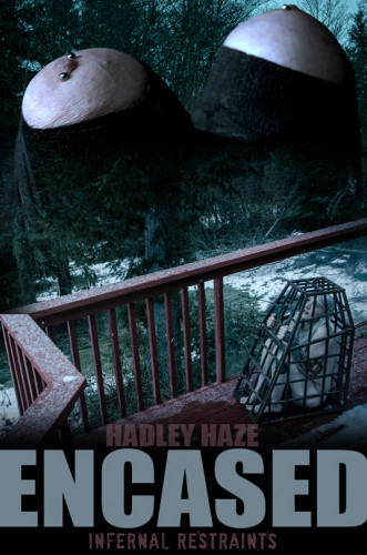 Hadley Haze - Encased