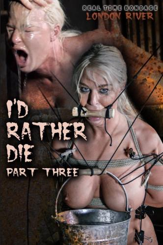 I'd Rather Die Part 3 – London River (2019)
