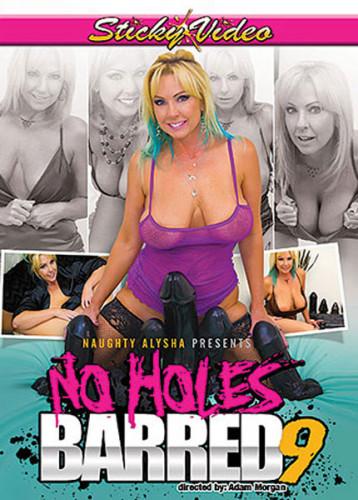 """Naughty Alysha""""s No Holes Barred 9"""