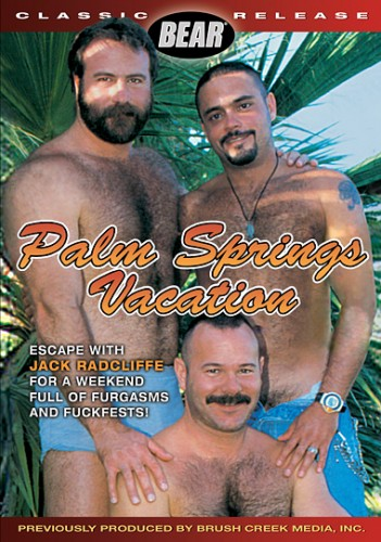 Palm Springs Vacation (Furgasm And Fuck Fest) - Jack Radcliffe, Anthony Gallo, Vinnie Rocko