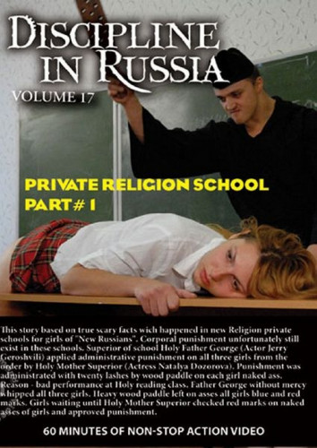 Discipline In Russia Volume 17 – Private Religion School Part 1