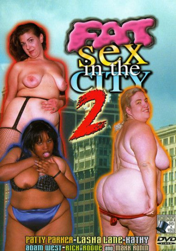 Fat Sex In The City 2