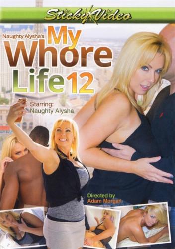 Naughty Alysha's My Whore Life Part 12