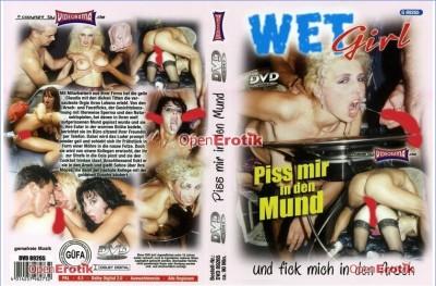 Wet Girl — Piss Mir In Den Mund!...und fick mich in den Arsch