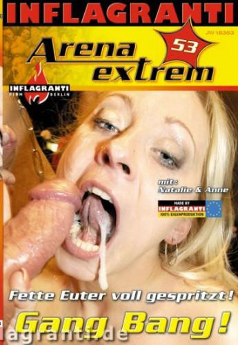 Arena Extrem 53 Fette Euter vollgespritzt!