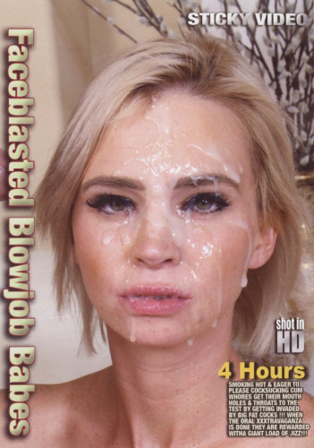 Faceblasted Blowjob Babes (2018)