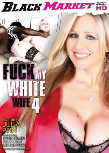 Fuck My White Wife 4 (2013)