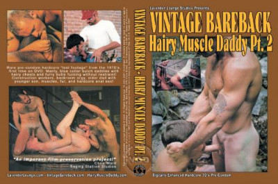 Vintage Bareback - Hairy Muscle Daddy Part 2 (1979)