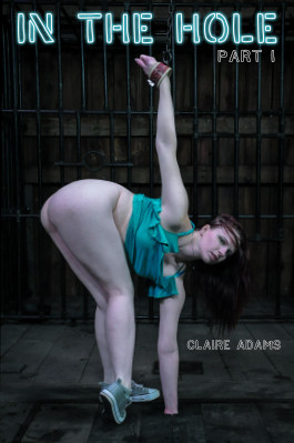 Claire Adams - In The Hole Pt 1