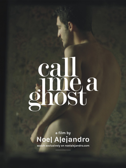 Noel Alejandro - Call Me A Ghost 1080p
