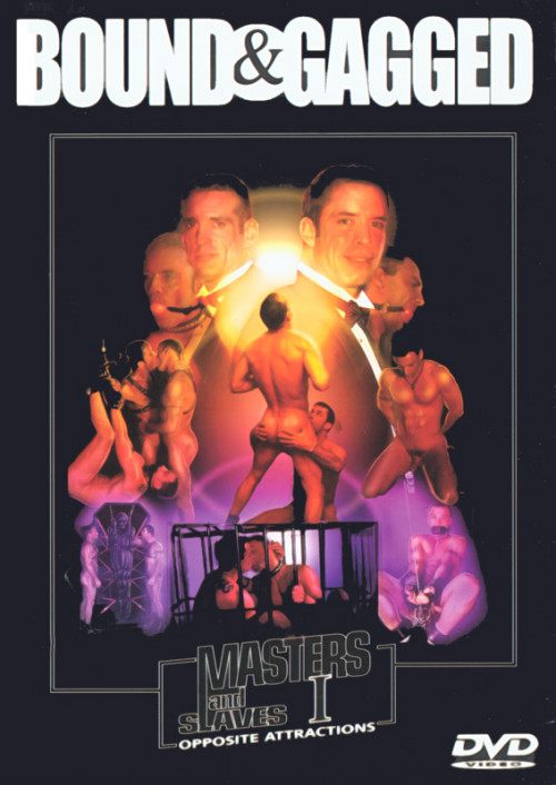 Gay BDSM Masters and Slaves 1 Opposite Attractions (B&GV 2002)