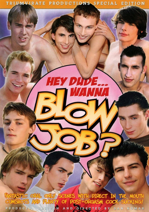 Hey Dude, Wanna Blow Job?