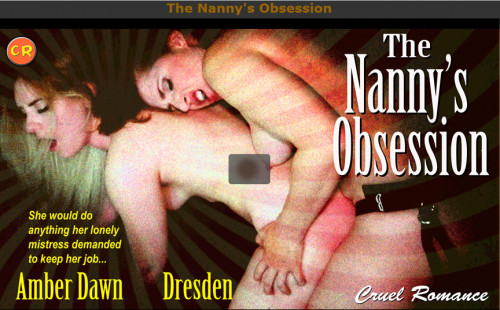 Cruel Romance - Aug 11, 2017 - The Nanny's Obsession Lesbian