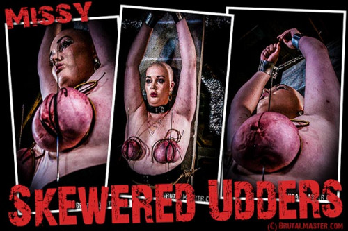 Missy - Skewered Udders