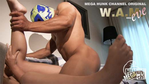 Hunk Channel - W.A.M Versus eve