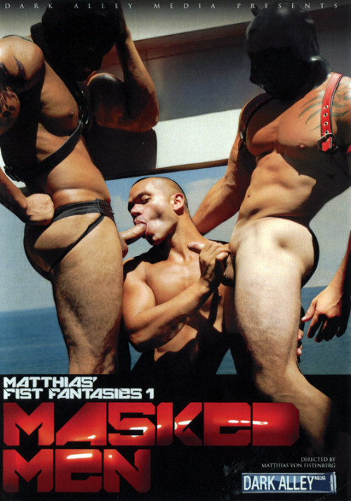 Masked Men: Matthias Fist Fantasies