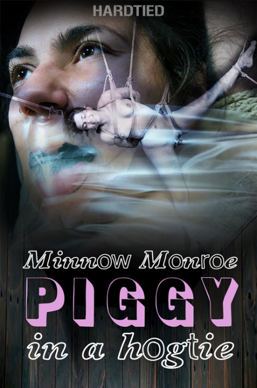 Minnow Monroe (Piggy In a Hogtie)
