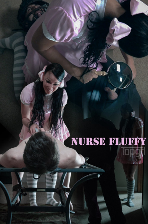 TopGrl - Apr 18, 2017 - Nurse Fluffy - Slave Fluffy, London River Femdom and Strapon