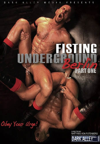 Fisting Underground Berlin - Part 1 ( 2008 ) [ Dark Alley Media ]