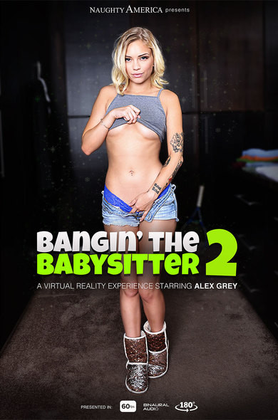"""Bangin' the Babysitter 2″ featuring Alex Grey!"