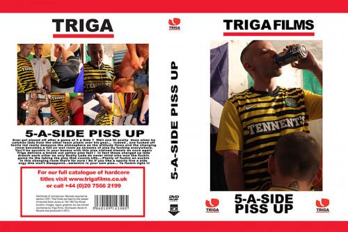 Triga Part 5 A-Side Piss up