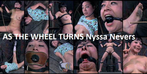 Nyssa Nevers – As the Wheel Turns – BDSM, Humiliation, Torture
