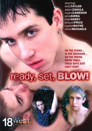 Ready,  Set,  Blow - Andy Kirra, Adam Zakula, Myles Camero