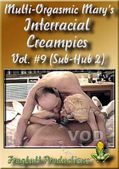 Multi Orgasmic Mary Interracial Creampies Vol 9 (Sub-Hub 2) Bisexual