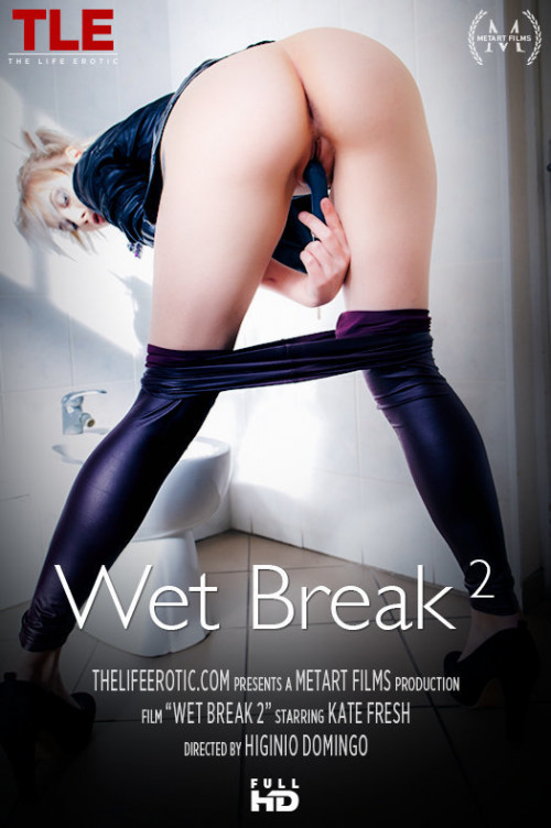 Wet Break - Vol. 2 - Kate Fresh - Full HD 1080p Fisting and Dildo