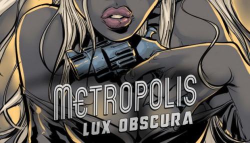 Metropolis - Lux Obscura Hentai games
