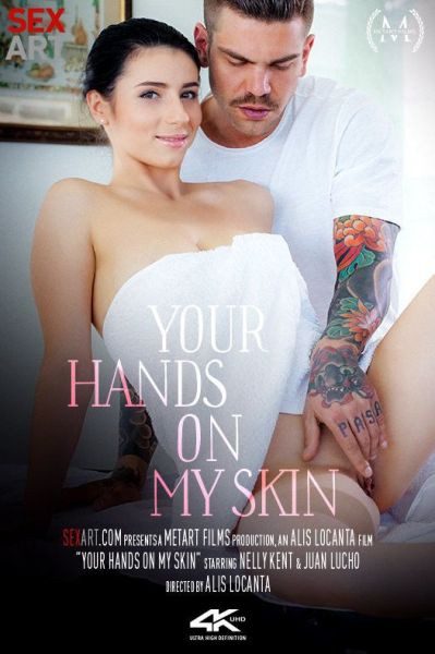 Nelly Kent - Your Hands On My Skin FullHD 1080p Massage