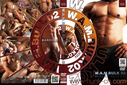 W.A.M. Bulk 02 (Muscle Re:Born) (2016)