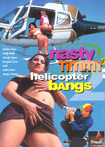Nasty Timmy 2 : Helicopter Bangs