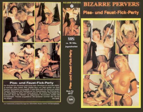 Bizarre Pervers Part 17 – Piss und Faust Fick Party