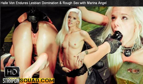 Straponsquad - Sep 22, 2015 - Halle Von Endures Lesbian Domination & Rough Sex