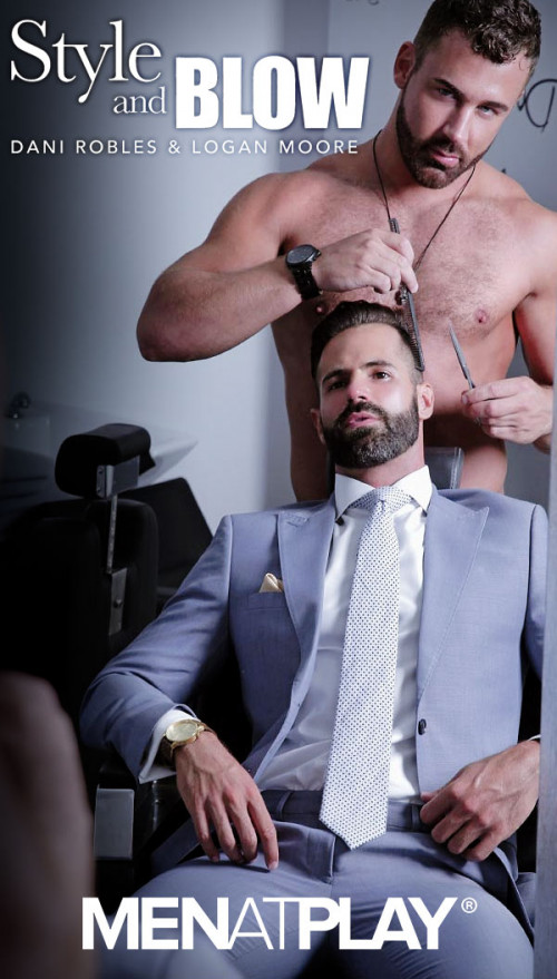 Men At Play - Style & Blow (Dani Robles & Logan Moore) Gays