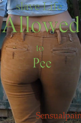Slave Life – Allowed to Pee
