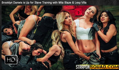StraponSquad - Aug 28, 2015 - Brooklyn Daniels is Up for Slave Training with Mila Blaze & Lexy Villa