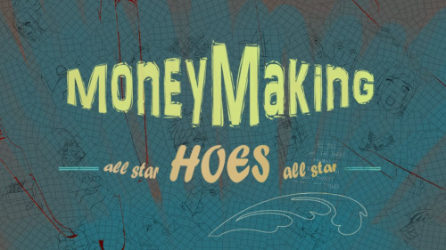 Money Making Hoes