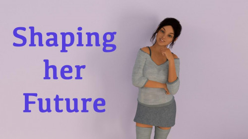 Shaping Her Future Ver.0.09.01