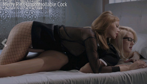 Merry Pie's Uncontrollable Cock
