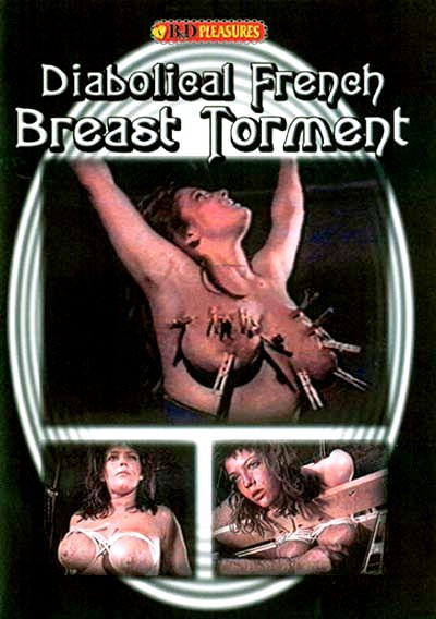 Diabolical French Breast Torment -  B&D Pleasures