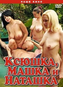 Ksushka, Mashka i Natashka Russian Sex