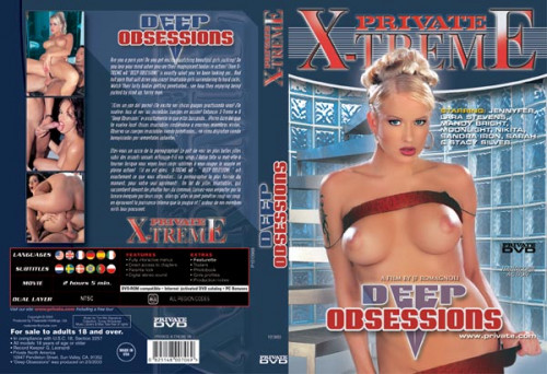 Private - Xtreme part 08 - Deep Obsessions Full-length films